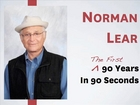 Norman Lear - 90 Years in 90 Seconds