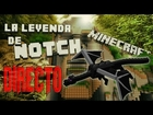 MINECRAFT - A POR EL DRAGON!! - DIRECTO - La Leyenda de Notch - Episodio 6