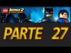 LEGO Batman 2: DC Super Heroes - Parte 27