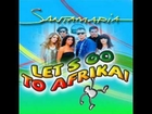 santamaria-let's go to afrika dj axx partymix