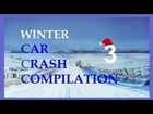Winter Car Crash Compilation 3 - CCC :) NEW