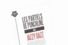 Jazzy Bazz - Les Partiels De Punchline -- Saison 2 / #5 - Jazzy Bazz (Music Video)