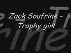 Zack Soufrine - Trophy girl (Hot NEW RnB 2009)