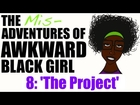 ABG | The Misadventures of AWKWARD Black Girl - Episode 8