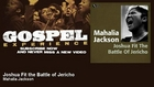 Mahalia Jackson - Joshua Fit the Battle of Jericho - Gospel
